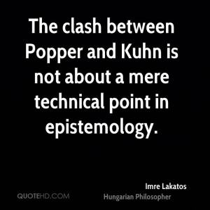 imre-lakatos-philosopher-quote-the-clash-between-popper-and-kuhn-is